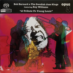 "OPUS 3 - BOB BARNARD & THE SWEDISH JAZZ KINGS  ""A Tribute To Young Louis""  stereo/multichannel hybrid SACD"