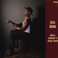 OPUS 3 - BIBB ERIC Blues, Ballads and Worksongs LP 180g