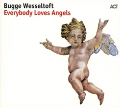 ACT - Bugge Wesseltoft EVERYBODY LOVES ANGELS